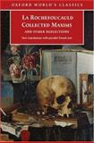 Collected Maxims and Other Reflections, Fran^cois de La Rochefoucauld, 0192806491
