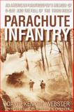 Parachute Infantry, David K. Webster, 0385336497