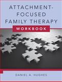 Attachment-Focused Family Therapy Workbook, Hughes, Daniel A., 0393706494