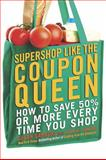 Supershop Like the Coupon Queen, Susan Samtur and Adam R. Samtur, 0425236498