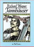 Tannhauser in Full Score, Richard Wagner, 0486246493