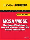 MCSA/MCSE : Planning and Maintaining a Microsoft Windows Server 2003 Network Infrastructure, Schmied, Will, 0789736497