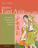 East Asia : A Cultural, Social, and Political History, Volume II: From 1600, Ebrey, Patricia Buckley and Walthall, Anne, 1133606490