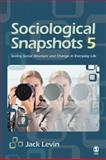 Sociological Snapshots 5 : Seeing Social Structure and Change in Everyday Life, , 1412956498