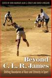 Beyond C. L. R. James : Shifting Boundaries of Race and Ethnicity in Sports, , 1557286493