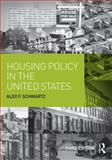 Housing Policy in the United States, Alex F. Schwartz, 0415836506