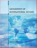 Geography of International Affair -Text, Smith, 0757556507
