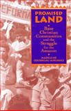 Promised Land : Base Christian Communities and the Struggle for the Amazon, Adriance, Madeleine Cousineau, 0791426505