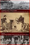 Competing Kingdoms : Women, Mission, Nation, and the American Protestant Empire, 1812-1960, , 0822346508