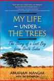 My Life under the Trees, Abraham Mangar, 099133650X