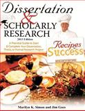 Dissertation and Scholarly Research: Recipes for Success, Marilyn Simon and Jim Goes, 1479336505