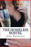 The Homeless Hostel, John Thompson, 150032650X