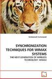 Synchronization Techniques for Wimax Systems, Venkatanath Kuchampudi, 3639136500