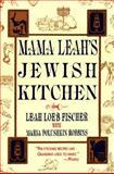 Mama Leah's Jewish Kitchen, Leah L. Fischer and Maria Polushkin Robbins, 0020026501