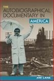 The Autobiographical Documentary in America, Lane, Jim, 0299176509