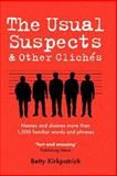 Usual Suspects and Other Cliches, Betty Kirkpatrick, 0713676507
