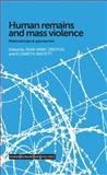 Human Remains and Mass Violence : Methodological Approaches, , 0719096502
