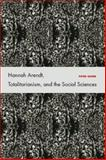 Hannah Arendt, Totalitarianism, and the Social Sciences, Baehr, Peter, 0804756503