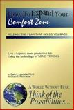 How to Expand Your Comfort Zone : Release the Fear That Holds You Back, Laundre, Gary L. and Richmond, Lloyd E., 0970846509