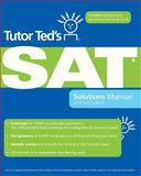 Tutor Ted's SAT Solutions Manual, Tutor Ted and Ted Dorsey, 1450516505