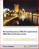 Microsoft Dynamics CRM 2011 Applications (Mb2-868) Certification Guide, Eric Tiggeler and Danny Varghese, 1849686505