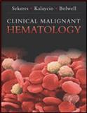 Clinical Malignant Hematology, Bolwell, Brian J., 0071436502