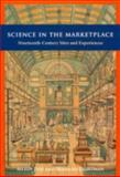 Science in the Marketplace : Nineteenth-Century Sites and Experiences, , 0226276503