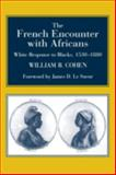 The French Encounter with Africans : White Response to Blacks, 1530-1880. Foreword by James D. le Sueur, Cohen, William B. and Le Sueur, James D., 0253216508