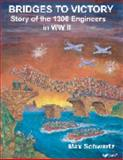 Bridges to Victory : Story of the 1000 Engineers in WWII, Schwartz, Max, 0974416509