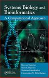 Systems Biology and Bioinformatics : A Computational Approach, Najarian, Kayvan, 1420046500