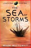 Lodestone Book One: the Sea of Storms, Mark Whiteway, 1477646507