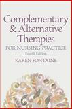 Complementary and Alternative Therapies for Nursing Practice, Fontaine, RN, MSN, Karen Lee, 0133346501
