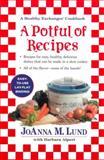 A Potful of Recipes, Joanna M. Lund and Barbara Alpert, 0399526501