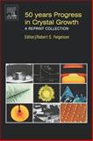 50 Years Progress in Crystal Growth : A Reprint Collection, , 0444516506
