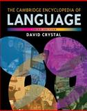 The Cambridge Encyclopedia of Language, David Crystal, 0521736501