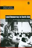 Local Democracy in South Asia : Microprocesses of Democratization in Nepal and Its Neighbours, Gellner, David N. and Hachhethu, Krishna, 0761936505