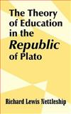 The Theory of Education in the Republic of Plato, Nettleship, Richard Lewis, 1410206505