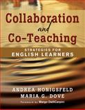 Collaboration and Co-Teaching : Strategies for English Learners, Honigsfeld, Andrea and Dove, Maria G., 1412976502