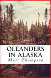 Oleanders in Alaska, Matt Thompson, 1494916509