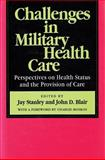 Challenges in Military Health Care : Perspectives on Health Status and the Provision of Care, , 1560006501