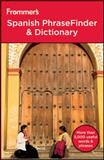 Frommer's Spanish PhraseFinder and Dictionary, Wiley Staff and Frommer's Staff, 0470936509