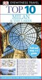 Eyewitness Travel Guides Top 10 Milan and the Lakes, Reid Bramblett, 075669650X