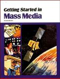 Getting Started in Mass Media, McGraw-Hill Staff, 0844256501