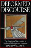 Deformed Discourse : The Function of the Monster in Mediaeval Thought and Literature, Williams, David, 0859896501