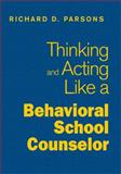 Thinking and Acting Like a Behavioral School Counselor, , 1412966507