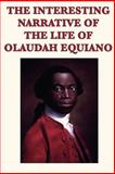 The Interesting Narrative of the Life of Olaudah Equiano, Olaudah Equiano, 1617206504
