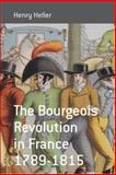 The Bourgeois Revolution in France, 1789-1815, Heller, Henry, 1845456505
