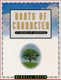 Roots of Character, Smith, Wendell, 1886426503