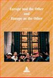 Europe and the Other and Europe as the Other 9789052016504