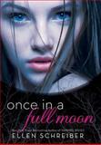 Once in a Full Moon, Ellen Schreiber, 006198650X